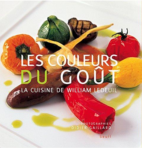 Les Couleurs du goût par William Ledeuil