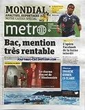 metro no 1822 du 16 06 2010 bac mention tres rentable le charme discret de l illusionniste l apero facebook de la haine interdit