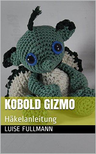 Kobold Gizmo Häkelanleitung German Edition Ebook Luise Fullmann