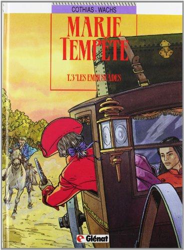 Marie Tempête, tome 3 : Les Embuscades