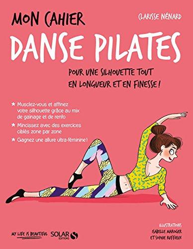 Mon cahier Danse Pilates par Clarisse NÉNARD