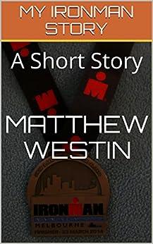 Descargar Epub MY IRONMAN STORY: A Short Story