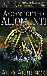 Ascent of the Aliomenti (The Aliomenti Saga - Book 3) (English Edition)
