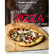 Franco Manca, Artisan Pizza to Make Perfectly at Home (English Edition)