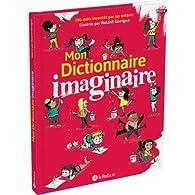 Mon dictionnaire imaginaire par Roland Garrigue