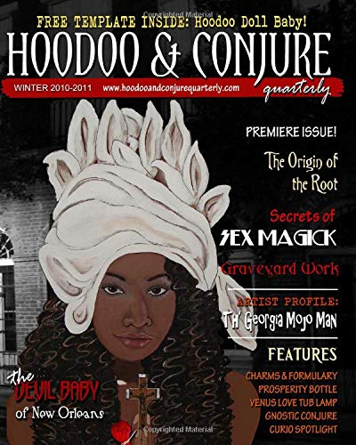 Hoodoo & Conjure Quarterly: A Journal of the Magickal Arts with a Special Focus on New Orleans Voodoo, Hoodoo, Folk Magic and Folklore