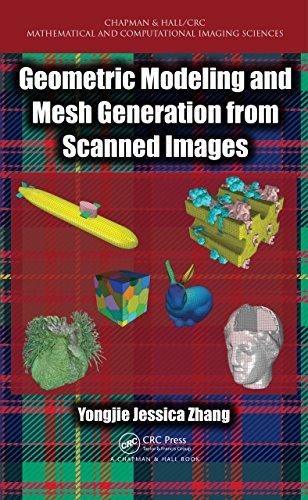 Geometric Modeling and Mesh Generation from Scanned Images (Chapman & Hall/CRC Mathematical and Computational Imaging Sciences Series) (English Edition)
