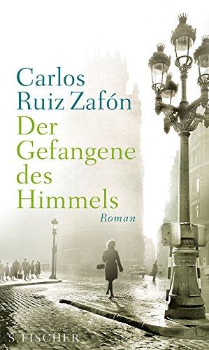 Buchseite und Rezensionen zu 'Der Gefangene des Himmels: Roman' von Carlos Ruiz Zafón