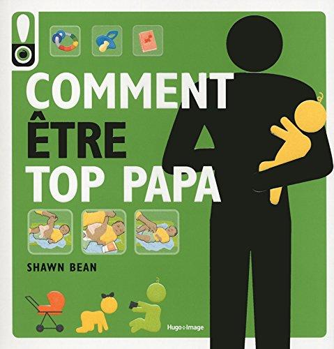 Comment être top Papa par Shawn Bean