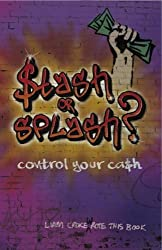 Stash or Splash?: Control Your Cash