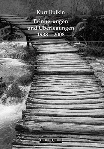 Erinnerungen und Überlegungen 1938-2008 (Fischer & Fischer Medien)