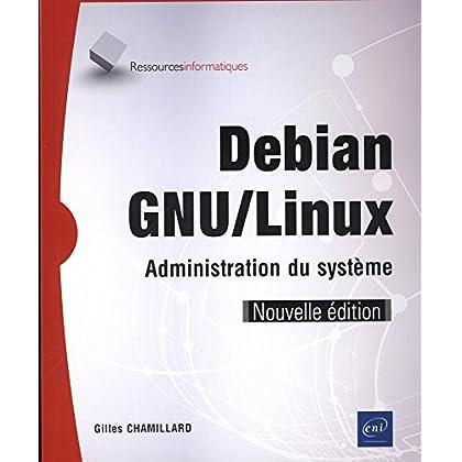 Debian GNU/Linux - Administration du système (Nouvelle édition)