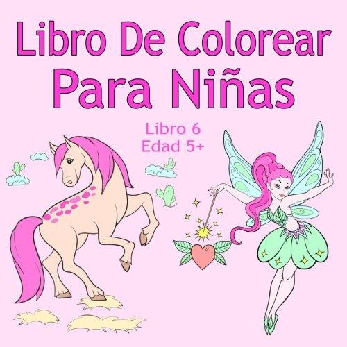 Libro De Colorear Para Niñas Libro 6 Edad 5+: Imágenes encantadoras como animales, unicornios, hadas, sirenas, princesas, caballos, gatos y perros para niños de 5 años en adelante por Alex Farbenland