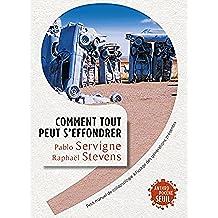 Comment tout peut s'effondrer. Petit manuel de collapsologie à l'usage des générations présentes (Anthropocène) (French Edition)