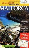 Die schönsten Radtouren, Mallorca - Alexandra Weiss, Paul Bickelbacher