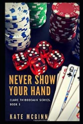 Never Show Your Hand (Clare Thibodeaux Series)
