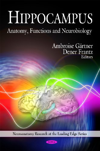 Hippocampus: Anatomy, Functions and Neurobiology (Neuroanatomy Research at the Leading Edge)