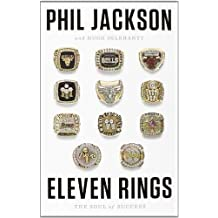 Eleven Rings: The Soul of Success 1st edition by Jackson, Phil, Delehanty, Hugh (2013) Hardcover