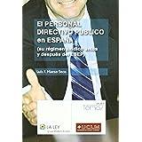 El personal directivo público en España: Su régimen jurídico antes y después del EBEP (Temas La Ley)