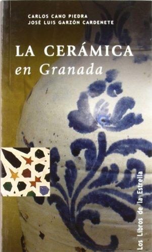 La cerámica en Granada por Carlos Cano Piedra
