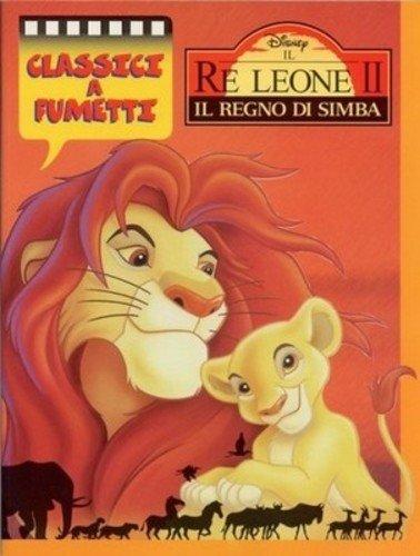 CLASSICI DISNEY A FUMETTI N.10 - Il Re Leone II Il Regno di Simba