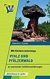 Mit Kinder unterwegs - Pfalz und Pfälzerwald: 30 spannende Familienwanderungen (Mit Kindern unterwegs) - Renate Florl