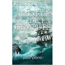 Au cœur de la tempête: pour piano (French Edition)