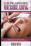 Los Pilares del Microblading: Principios del microblading para los profesionales de la belleza