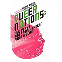 [Queer Notions: New Plays and Performances from Ireland] (By: Fintan Walsh) [published: December, 2010]