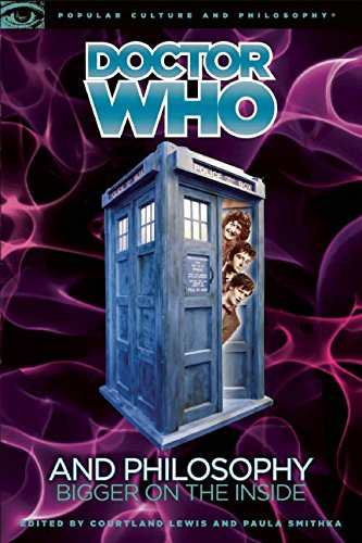 Doctor Who and Philosophy: Bigger on the Inside (Popular Culture and Philosophy)