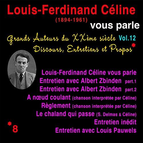Télécharger Louis-Ferdinand Céline vous parle (Grands Auteurs du XXème siècle : Discours, Entretiens et Propos 12) PDF Lire En Ligne
