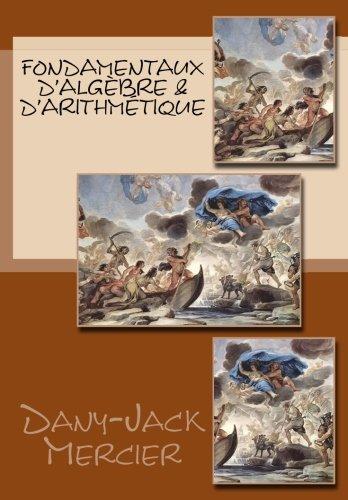 Fondamentaux d'algèbre & d'arithmétique par Dany-Jack Mercier