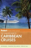 Fodor's The Complete Guide to Caribbean Cruises, 5th Edition (Travel Guide) [Idioma Inglés]