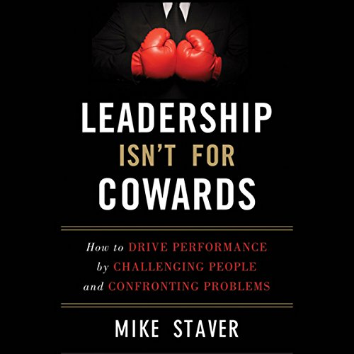Leadership Isn't for Cowards  Audiolibri