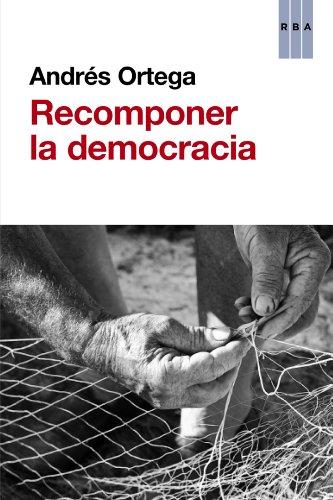 Recomponer la democracia (OTROS NO FICCIÓN)