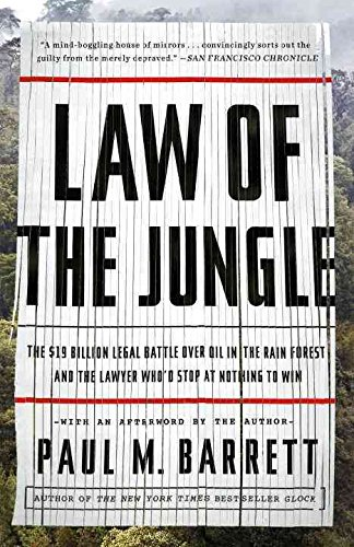 [(Law of the Jungle : The $19 Billion Legal Battle Over Oil in the Rain Forest and the Lawyer Who'd Stop at Nothing to Win)] [By (author) Paul Barrett] published on (September, 2015)