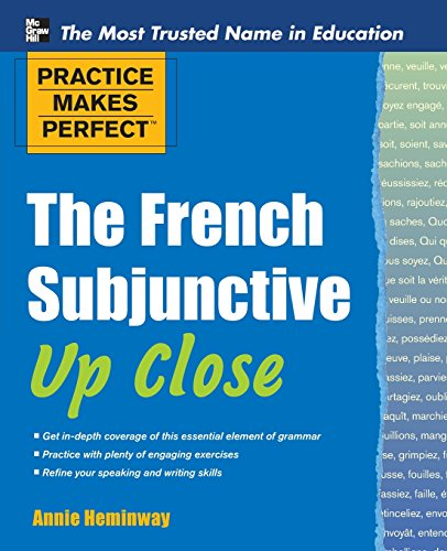 Practice Makes Perfect The French Subjunctive Up Close (Practice Makes Perfect Series)