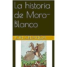 La historia de Moro-Blanco