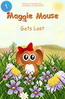 Maggie Mouse Gets Lost (Maggie Mouse Picture Books for Children Book 1) (English Edition) de [Moonspur, Haley]
