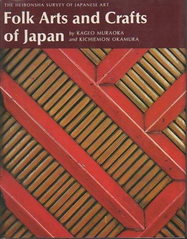 Folk Arts and Crafts of Japan (The Heibonsha Survey of Japanese Art, V. 26, Band 26)