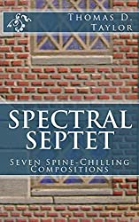 Spectral Septet: Seven Spine-Chilling Compositions (English Edition)