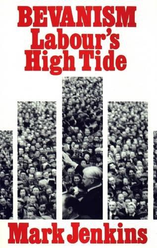 Bevanism: Labour's High Tide por Mark Jenkins