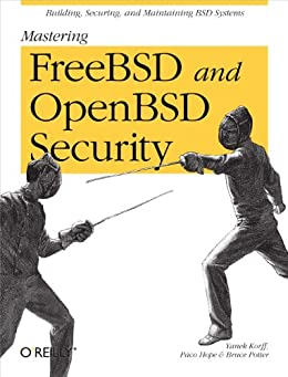 Mastering FreeBSD and OpenBSD Security by [Korff, Yanek, Hope, Paco, Potter, Bruce]