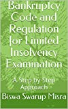 Bankruptcy Code and Regulation for Limited Insolvency Examination: A Step by Step Approach