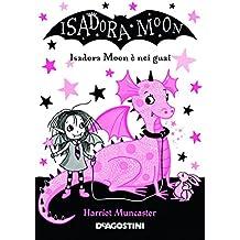 Guai in vista. Isadora Moon. Ediz. a colori