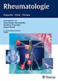 Rheumatologie: Diagnostik - Klinik - Therapie -