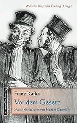 Vor dem Gesetz: Mit 21 Karikaturen von Honoré Daumier