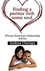 African American relationship advice - Finding a partner with some soul  Learn What Men Really Think About Love, Relationships, Intimacy, and Commitment: ... to Think like a Black Man (English Edition)
