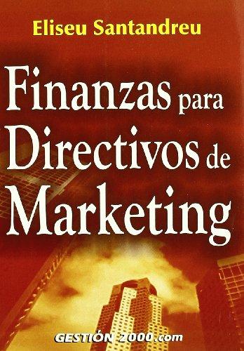 Finanzas para directivos de marketing por Eliseo Santandreu