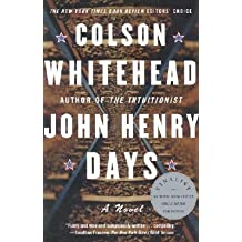 By Colson Whitehead ( Author ) [ John Henry Days By May-2002 Paperback